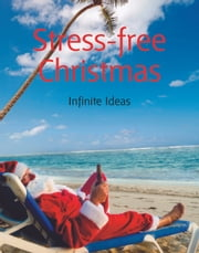 Stress-free Christmas ebook by Infinite Ideas