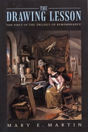 The Drawing Lesson, the first in the Trilogy of Remembrance ebook by Mary E. Martin