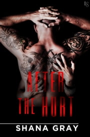 After the Hurt ebook by Shana Gray