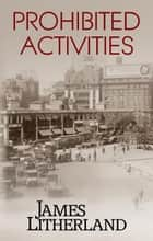 Prohibited Activities - Watchbearers, #4 ebook by James Litherland