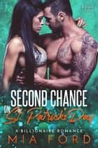 Second Chance on St. Patrick's Day - Second Chance on St. Patrick's Day, #2 ebook by Mia Ford