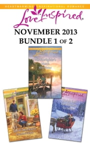 Love Inspired November 2013 - Bundle 1 of 2 - An Anthology ebook by Charlotte Carter, Allie Pleiter, Teri Wilson