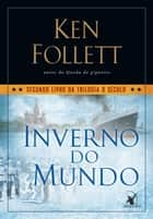 Inverno do mundo ebook by Ken Follett