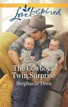 The Cowboy's Twin Surprise ebook by Stephanie Dees