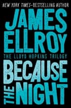 Because the Night ebook by James Ellroy