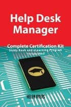 Help Desk Manager Complete Certification Kit - Study Book and eLearning Program ebook by Helen Ayers