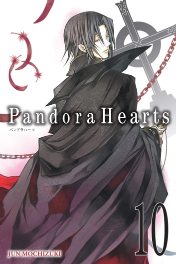 PandoraHearts, Vol. 10 ebook by Jun Mochizuki