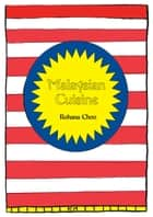 Malaysian Cuisine: Rohana Choo's Kitchen ebook by Rohana Choo