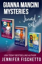Gianna Mancini Mysteries Boxed Set (Books 1-3) ebook by Jennifer Fischetto