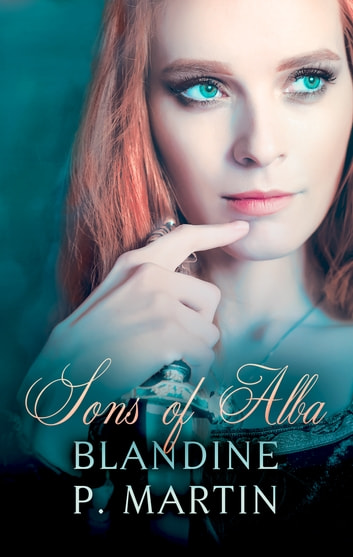 Sons Of Alba ebook by Blandine P. Martin
