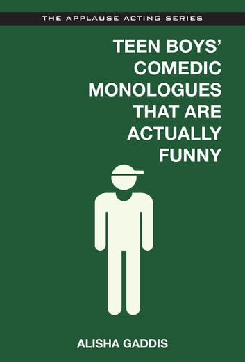 Teen Boys' Comedic Monologues That Are Actually Funny ebook by