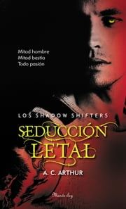 Seducción letal (Los Shadow Shifters 2) ebook by A. C. Arthur