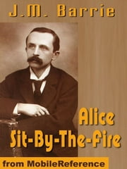 Alice Sit-By-The-Fire (Mobi Classics)