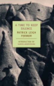 A Time to Keep Silence ebook by Karen Armstrong,Patrick Leigh Fermor
