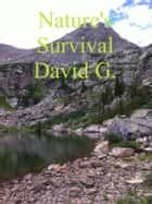 Nature's Survival ebook by David G