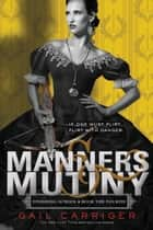 Manners & Mutiny ebook de Gail Carriger