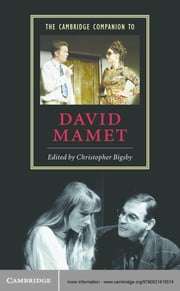 The Cambridge Companion to David Mamet ebook by Christopher Bigsby