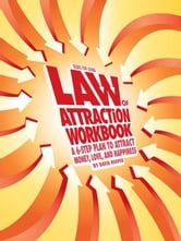 Law of Attraction Workbook - A 6-Step Plan to Attract Money, Love, and Happiness ebook by Hooper, David