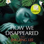 How We Disappeared audiobook by Jing-Jing Lee