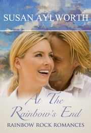 At the Rainbow's End - Rainbow Rock Romances ebook by Susan Aylworth