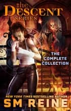 The Descent Series Complete Collection - The Descentverse Collections, #1 ebook by