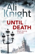Until Death: a thrilling psychological drama with a jaw-dropping twist ebook by Ali Knight