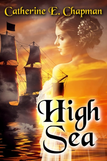 High Sea ebook by Catherine E. Chapman