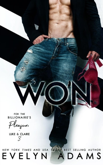 Won - For the Billionaire's Pleasure - Luke & Claire, #3 ebook by Evelyn Adams
