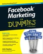 Facebook Marketing For Dummies ebook by John Haydon