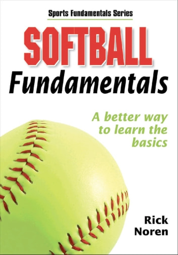 Softball Fundamentals ebook by Human Kinetics with Rick Noren