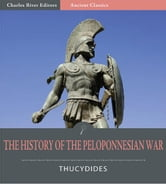 The History of the Peloponnesian War (Illustrated Edition) ebook by Thucydides