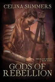 Gods of Rebellion - The Black Dream, #4 ebook by Celina Summers