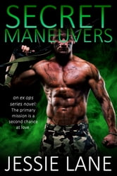 Secret Maneuvers ebook by Jessie Lane