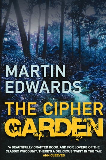 The Cipher Garden - The evocative and compelling cold case mystery ebook by Martin Edwards