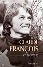 Claude François en souvenirs ebook by Pierre Pernez