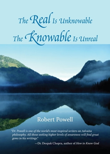 The Real Is Unknowable, The Knowable Is Unreal ebook by Robert Powell