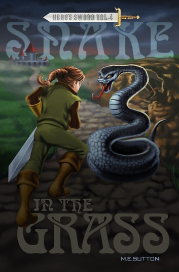 Snake in the Grass ebook by M.E. Sutton