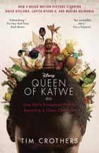 The Queen of Katwe - A Story of Life, Chess, and One Extraordinary Girl's Rise from an African Slum ebook by Tim Crothers