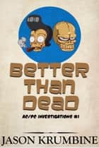 Better Than Dead ebook by