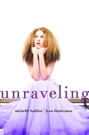 Unraveling ebook by Michelle Baldini,Lynn Biederman