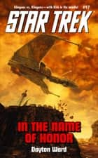 In the Name of Honor ebook by Dayton Ward