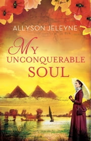 My Unconquerable Soul ebook by Allyson Jeleyne