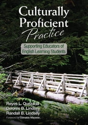 Culturally Proficient Practice - Supporting Educators of English Learning Students ebook by Delores B. Lindsey,Randall B. Lindsey,Reyes L. Quezada