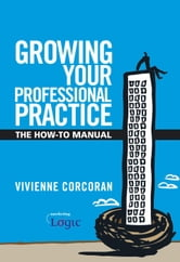 Growing Your Professional Practice ebook by Vivienne Corcoran