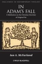 In Adam's Fall ebook by Ian A.  McFarland