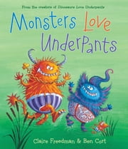 Monsters Love Underpants - With Audio Recording ebook by Claire Freedman,Ben Cort