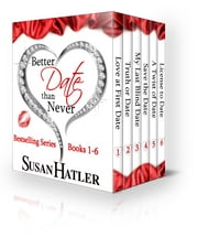 Better Date than Never Boxed Set (Books 1-6) ebook by Susan Hatler