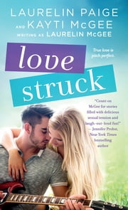 Love Struck ebook by Laurelin Paige, Kayti McGee, Laurelin McGee