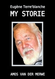 Eugène Terre'Blanche: My storie ebook by Kobo.Web.Store.Products.Fields.ContributorFieldViewModel