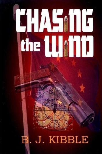 Chasing The Wind ebook by B J Kibble